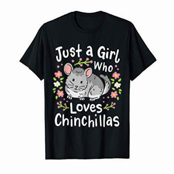 Chinchilla Funny Just a Girl Who Loves Chinchillas T-Shirt
