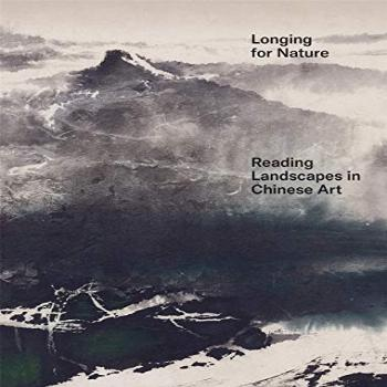 Longing for Nature: Reading Landscapes in Chinese Art