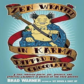Zen Wrapped in Karma Dipped in Chocolate: A Trip Through